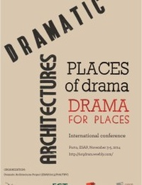 DRAMATIC ARCHITECTURES. PLACES OS DRAMA – DRAMA FOR PLACES.