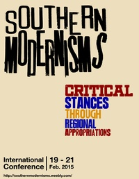 SOUTHERN MODERNISMS. CRITICAL STANCES THROUGH REGIONAL APPROPRIATIONS